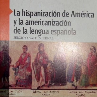 la-hispanizacion-de-america-y-la-americanizacion-de-la-lengua-espanola