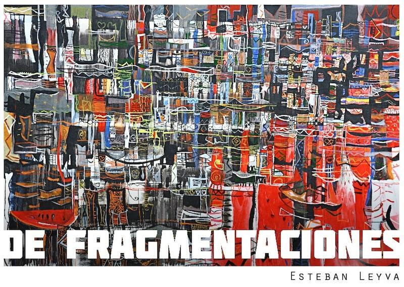 inaugurada-exposicion-de-fragmentaciones-de-esteban-leyva-en-villa-manuela