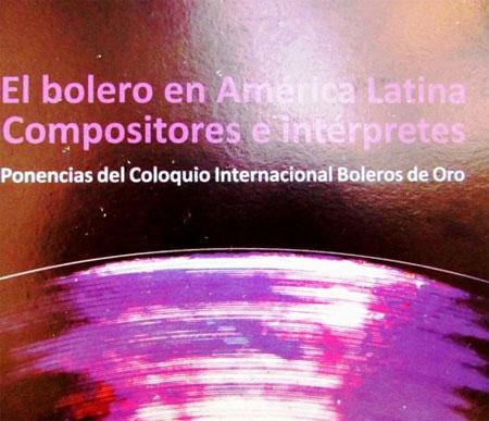 en-el-sabado-del-libro-el-bolero-en-america-latina-compositores-e-interpretes