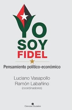 yo-soy-fidel-pensamiento-economico-y-politico-en-el-sabado-del-libro