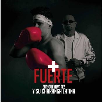 El duro, CD + Fuerte/ por Enrique Álvarez y su Charanga Latina